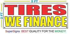 TIRES WE FINANCE Banner Sign NEW 2x5 Red & Yellow