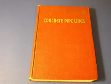 Concrete Pipe Lines Construction Culverts Drainage Engineering Reference 1942