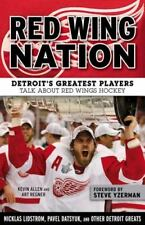 Red Wing Nation: Detroit's Greatest Players Talk about Red Wings Hockey (Paperba