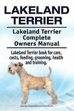 Lakeland Terrier. Lakeland Terrier Complete Owners Manual. Lakeland Terrier.