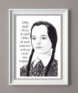 Wednesday print A3, fear the dark,masks people wear in the sun, quote,Gothic art