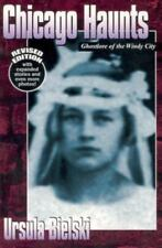 Chicago Haunts : Ghostlore of the Windy City by Ursula Bielski (1998, Paperback,
