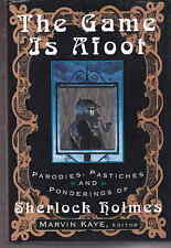 The Game is Afoot by M Kaye Parodies Pastiches & Ponderings of Sherlock Holmes