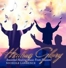 Healing Glory: Anointed Healing Music from Heaven CD - Nichole Lawrence