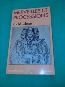 Merveilles et Processions - Khalil Gibran
