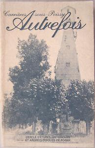 CARRIERES-sous-POISSY Autrefois 1983 Cercle Etudes Historiques Archéologiques TB