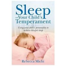 Sleep and Your Child's Temperament : Working with Your Child's Personality to A…