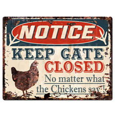 PP4265 NOTICE KEEP GATE CLOSED chickens say Rustic Chic Sign Decor Gift