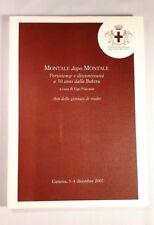 MONTALE DOPO MONTALE Persistenze e discontinuità a 50 anni dalla Bufera - 2008