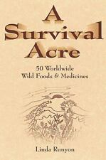A Survival Acre - Fifty Nationwide Wild Foods and Medicines by Linda Runyon...