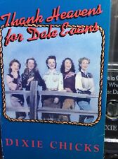 DIXIE CHICKS - THANK HEAVENS FOR DALE EVANS (CASSETTE TAPE), RARE, EX!