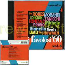 I FAVOLOSI '60 VOL.5 RARO CD 1993 - THE ROKES PRAVO THE PRIMITIVES RENIS MICHELE