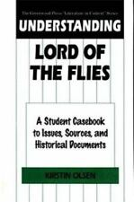 Understanding Lord of the Flies : A Student Casebook to Issues, Sources, and...