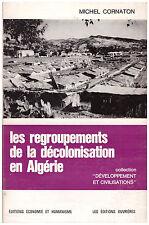 CORNATON Michel - LES REGROUPEMENTS DE LA DECOLONISATION EN ALGERIE - 1957