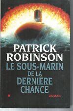 Le sous-marin de la dernière chance.Patrick ROBINSON. Le Club TH2C