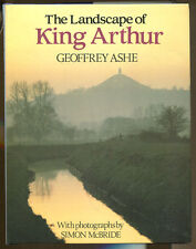The Landscape of King Arthur by Geoffrey Ashe-Photos by Simon McBride-1st US/DJ