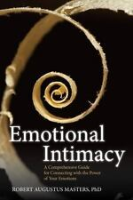 Emotional Intimacy : A Comprehensive Guide for Connecting with the Power of...