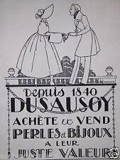 PUBLICITÉ 1920 DEPUIS 1840 DUSAUSOY ACHÉTE ET VEND PERLES BIJOUX - ADVERTISING