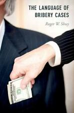 The Language of Bribery Cases (Oxford Studies in Language and Law) by Shuy, Rog