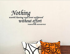 Nothing worth having was ever achieved without effort Vinyl Wall Stickers #1932