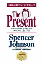 The Present: The Gift That Makes You Successful In Life Spencer Johnson-Hbdj/New