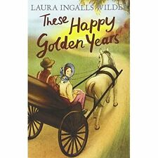 These Happy Golden Years by Laura Ingalls Wilder (Paperback, 2015)