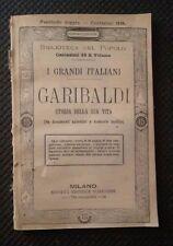 I GRANDI ITALIANI GARIBALDI STORIA DELLA SUA VITA FINE '800 N. 127-128