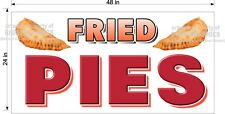 FRIED PIES   BANNER  2' X 4' NEW! HORIZONTAL