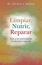 Limpiar, Nutrir, Reparar: Adios a Las Enfermedades, En Tres Pasos Naturales (Pap