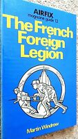 AIRFIX MAGAZINE GUIDE #13: THE FRENCH FOREIGN LEGION / Martin Windrow (1976)