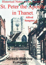 Historical Notes on the Parish of St. Peter Apostle in Thanet by Alfred...