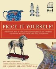 Price It Yourself!: The definitive, down-to-earth guide to appraising antique...