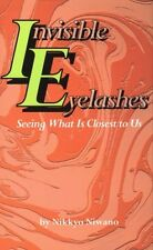 Invisible Eyelashes: Seeing What Is Closest to Us