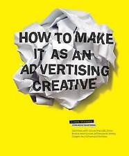 How to Make it as an Advertising Creative by Simon Veksner (Paperback, 2010)