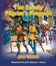 The Family Pilgrim's Progress : Adapted from John Bunyan's Classic by John...