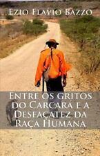 Entre os gritos do Carcará e a Desfaçatez da Raça Humana by Ezio Bazzo (2006,...