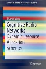 SpringerBriefs in Computer Science: Cognitive Radio Networks : Dynamic...