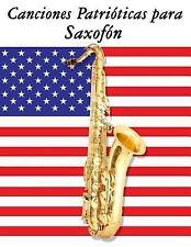Canciones Patrióticas para Saxofón : 10 Canciones de Estados Unidos by Uncle...