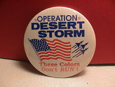 OPERATION DESERT STORM THESE COLORS DON'T RUN IRAQ KUWAIT ARMY MILITARY PIN BACK