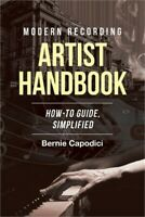 Modern Recording ARTIST HANDBOOK: How-To Guide, Simplified (Paperback or Softbac