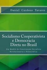 Socialismo Cooperativista e Democracia Direta No Brasil : Um Modelo de...