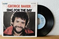 """7"""" - GEORGE BAKER - Sing For The Day - Crystal 1979 - Vinyl in Near Mint!"""