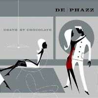 "DE-PHAZZ ""DEATH BY CHOCOLATE"" CD NEW+"