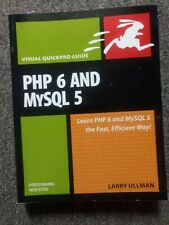 Php 6 and MySql 5 Visual QuickPro Guide: Larry Ullman 9780321525994