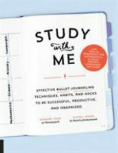 Study with Me: Effective Bullet Journaling Techniques, Habits, and Hacks To Be