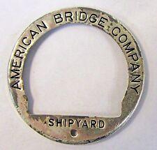 late 1930's AMERICAN BRIDGE CO. SHIPYARD partial employee badge  Home Front +