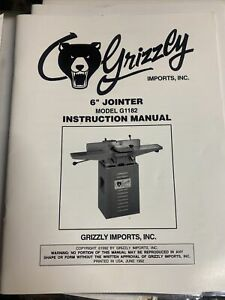 """Grizzly 6"""" Jointer model G1182 June 1992 Instruction Manual"""