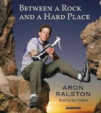 Between a Rock and a Hard Place by Aron Ralston (2004, CD, Abridged)