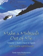 Make a Midrash Out of Me, Volume 1: From Chaos to