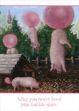 Why You Never Feed Pigs Bubble Gum Tree-Free Greetings Funny Birthday Card